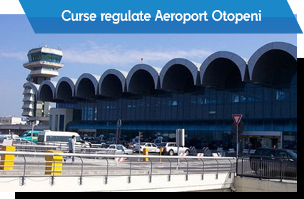Curse regulate Aeroport Otopeni